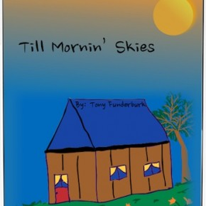 """The third one of singer songwriter and author, Tony Funderburk's ebooks for kids """"Till Mornin' Skies"""""""