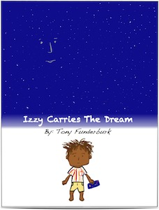"Book Cover to Singer songwriter and children's writer, Tony Funderburk's ebook for kids: ""Izzy Carries A Dream"""