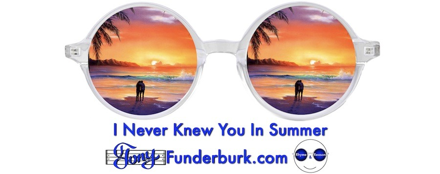 I never knew you in summer