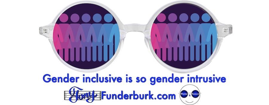 Gender inclusive is so gender intrusive