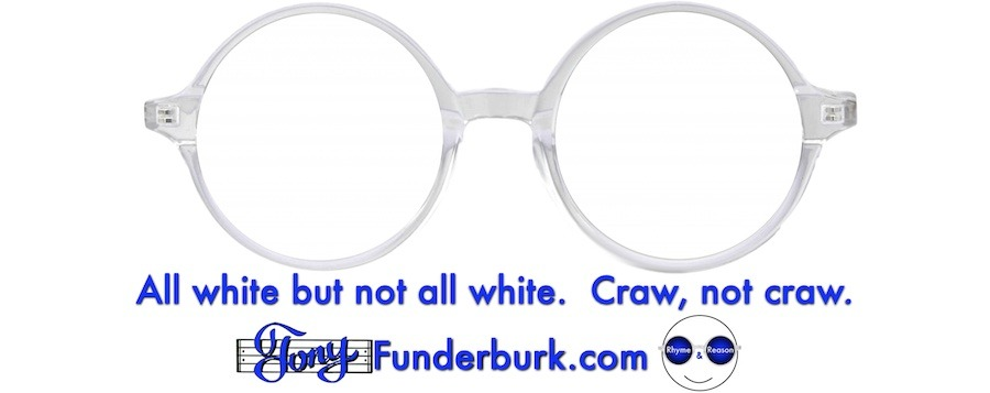 All white but not all white. Craw, not craw.