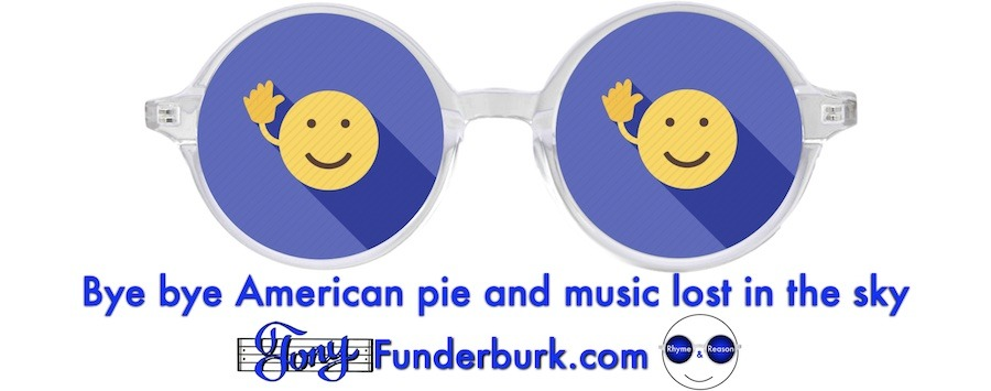Bye bye American pie and music lost in the sky
