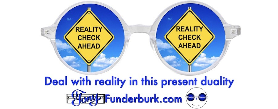 Deal with reality in this present duality