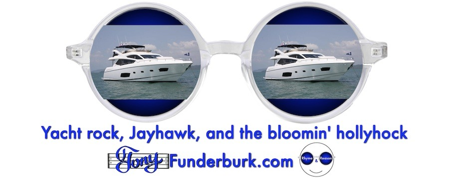 Yacht rock, Jayhawk, and the bloomin' hollyhock