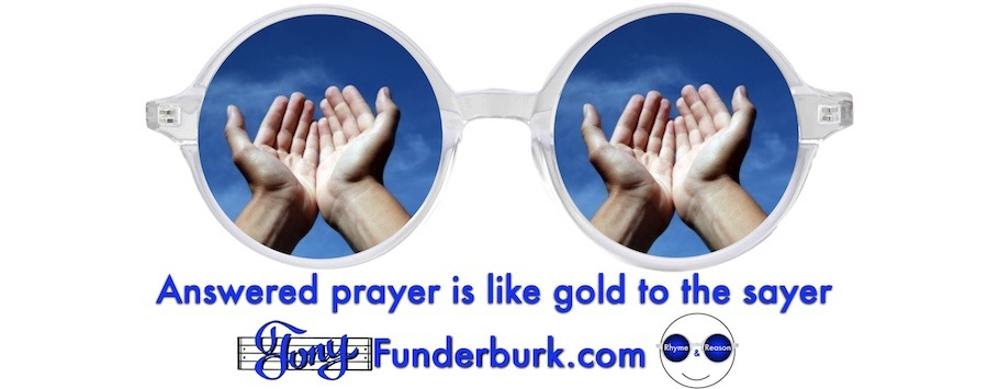 Answered prayer is like gold to the sayer