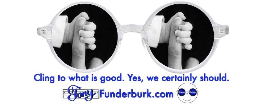 Cling to what is good. Yes, we certainly should.