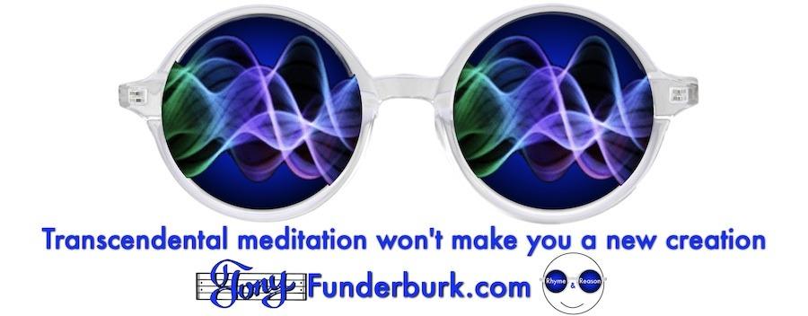 Transcendental meditation won't make you a new creation