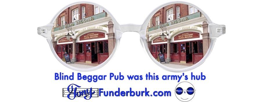 Blind Beggar Pub was this army's hub