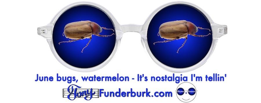 June bugs, watermelon - It's nostalgia I'm tellin'