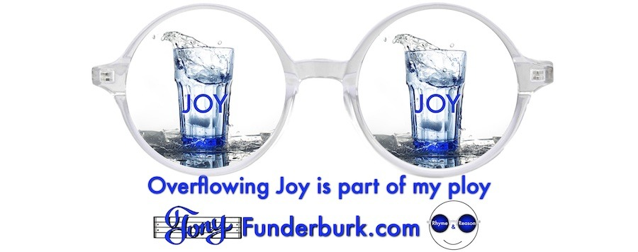 Overflowing joy is a part of my ploy