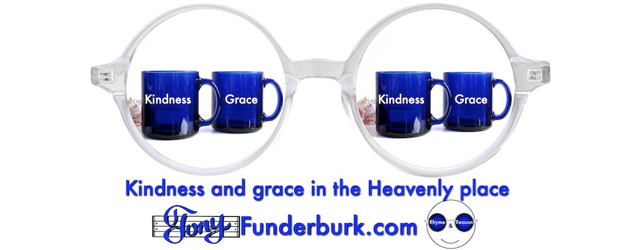 Kindness and grace and your Heavenly place