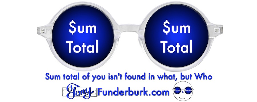 Sum total isn't a matter of what but Who