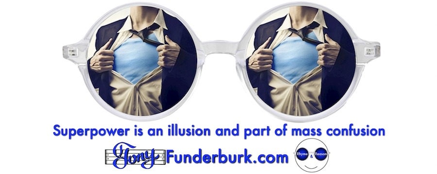 Superpower is an illusion and part of mass confusion