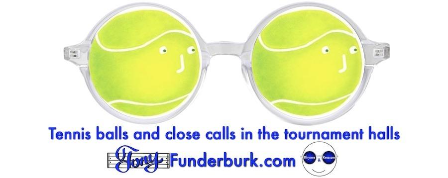 Tennis balls and close calls in the tournament halls