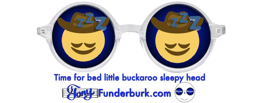 Time for bed little buckaroo sleepy head