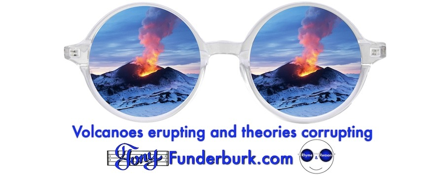Volcanoes erupting and theories corrupting