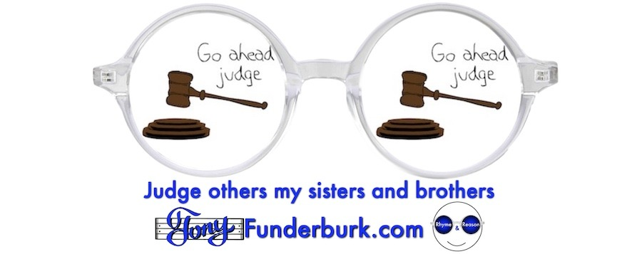 Judge others my sisters and brothers