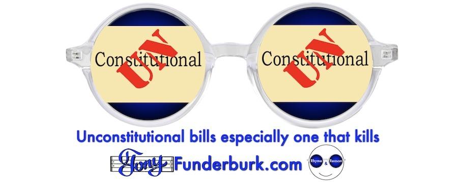 Unconstitutional bills especially one that kills