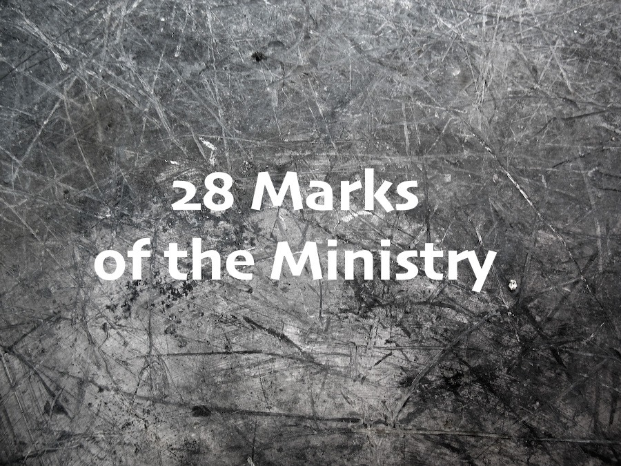 28 Marks of the Ministry