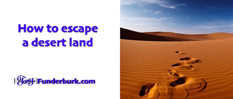 How to escape a desert land