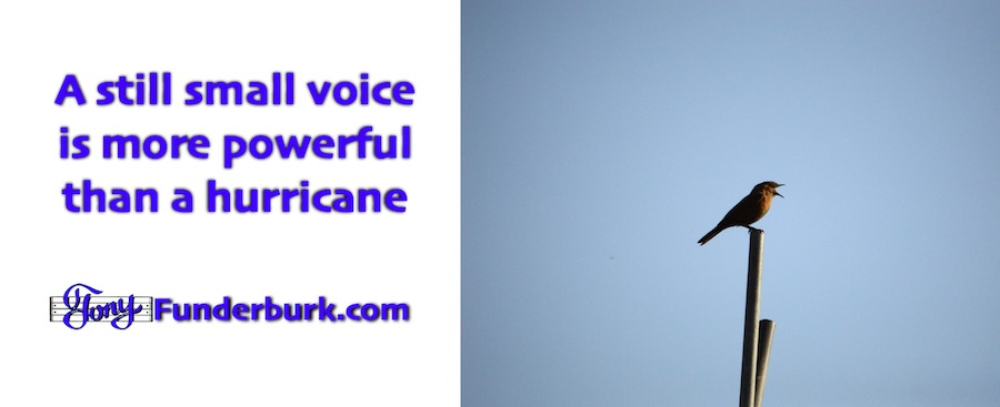 See how A still small voice is more powerful than a hurricane.