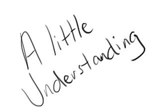 A Little Understanding can be a wellspring of life.
