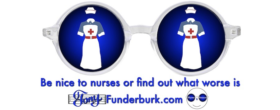 Be nice to nurses or find out what worse is
