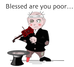 Blessed Are You Poor, for yours is the kingdom of God.