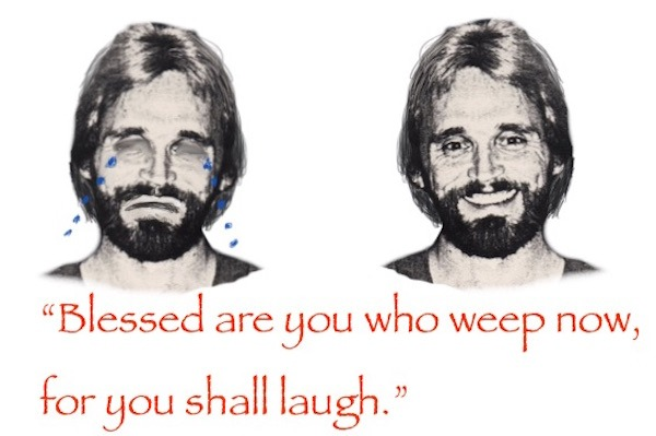 Blessed Are You Who Weep Now for you shall laugh