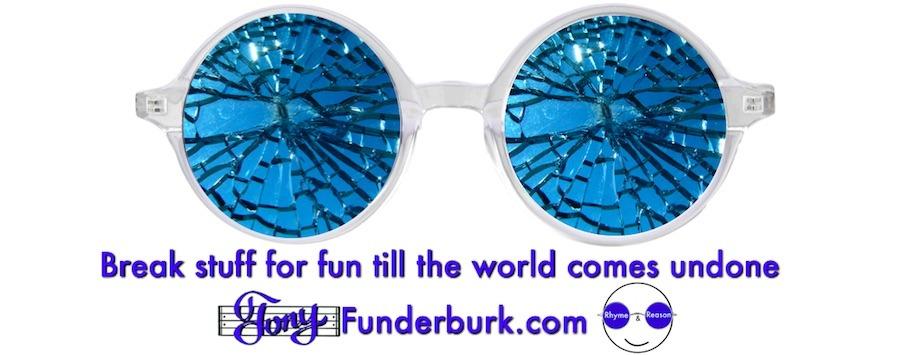 Break stuff for fun till the world comes undone