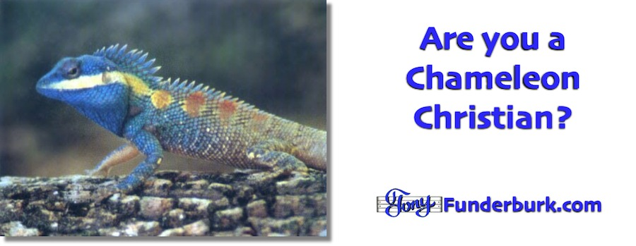 Are you a Chameleon Christian?
