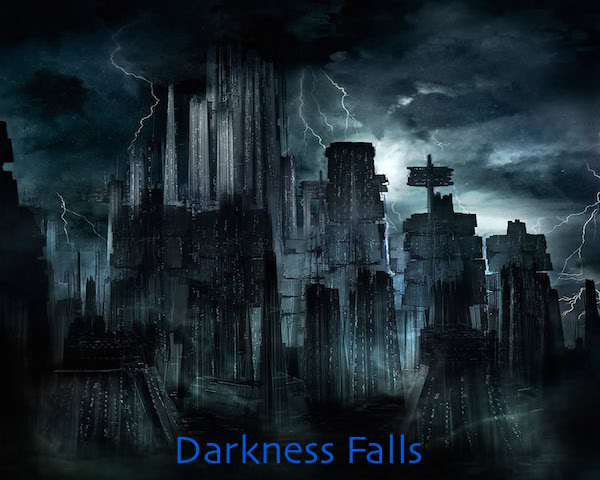 Darkness falls one day