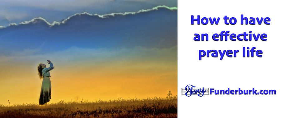 Do you know how to have an Effective prayer life?