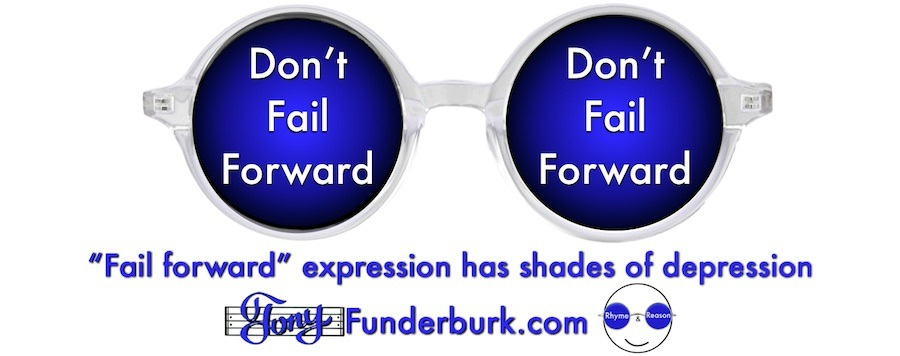 Fail forward is not inspirational