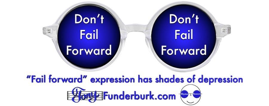 Fail forward is not inspirational
