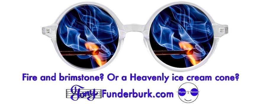 Fire and brimstone? Or a Heavenly ice cream cone?