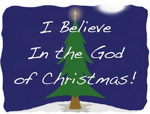 "Notice I don't say ""a"" God of Christmas. It's ""THE"" God of Christmas."