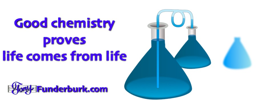 Good chemistry proves life comes from life.