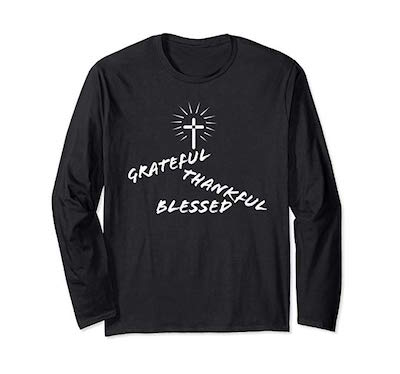 Grateful Thankful Blessed shirt
