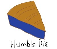 When you're the apple of your eye, have a slice of Humble Pie.