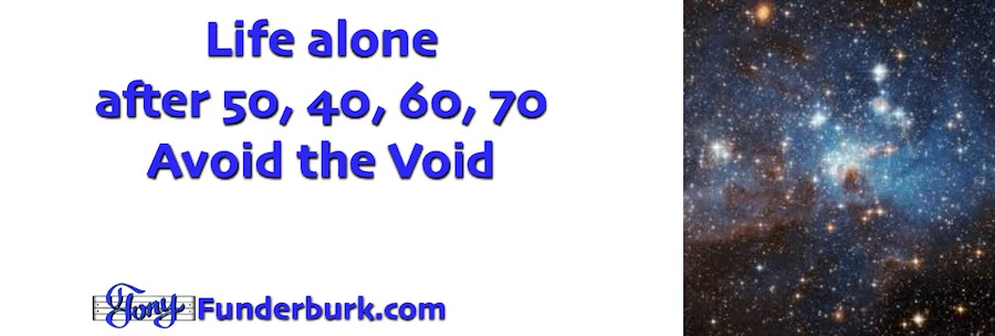 Life alone after 50 - how do you avoid the void?
