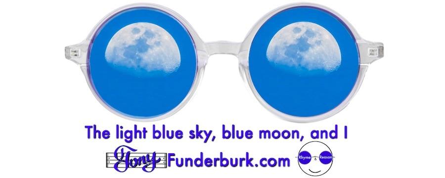 The light blue sky, blue moon, and I