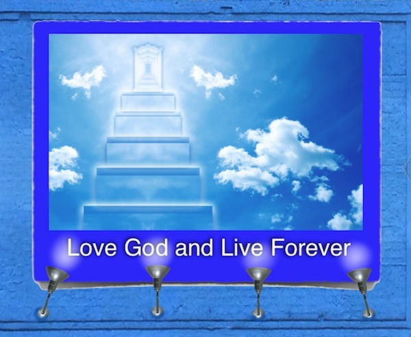 Love God And Live Forever