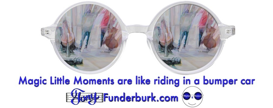 Magic Little Moments are like riding in a bumper car