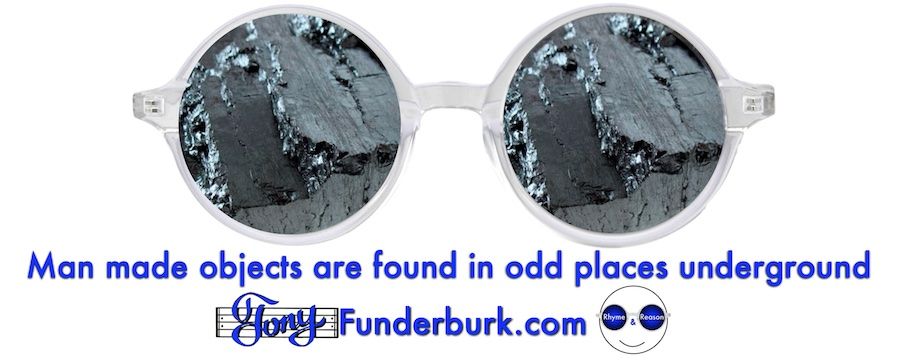 Man made objects are found in odd places underground