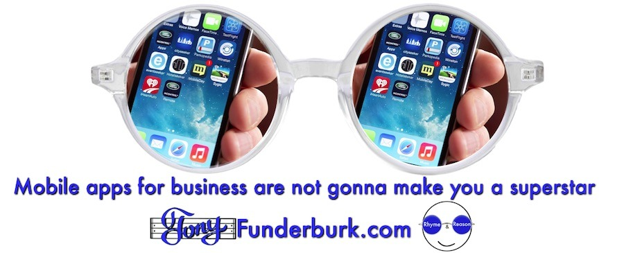Mobile apps for business are not gonna make you a superstar