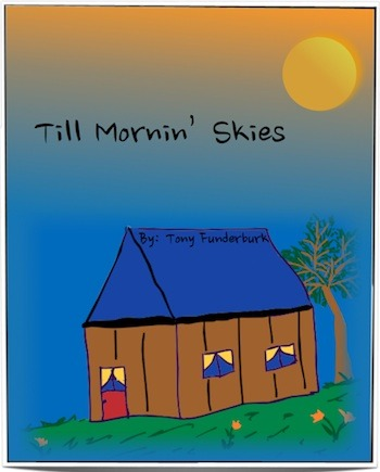 "Singer songwriter and children's writer, Tony Funderburk's shares ""Till Mornin' Skies"" from the ""Bedtime Buckaroos"" bedtime stories series."