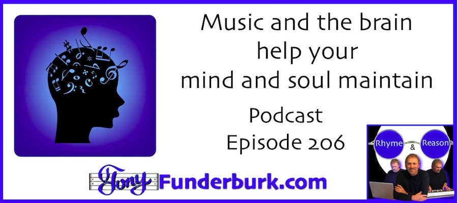 Tony Funderburk talks about the brain benefits of listening to or playing music.