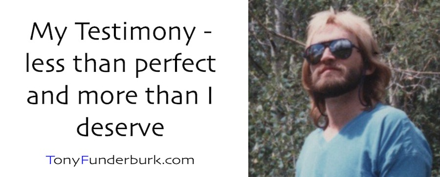 My Testimony - less than perfect and more than I deserve
