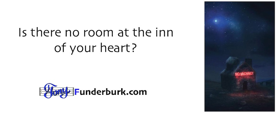 Is there No Room At The Inn of your heart for your Creator?